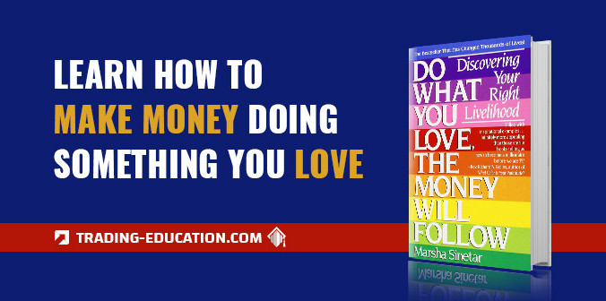 If You Do What You Love Will the Money Follow?