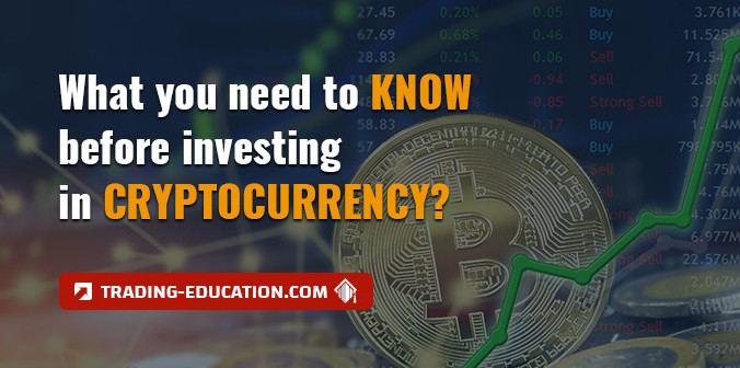 Everything You Should Know Before Investing in Cryptocurrency