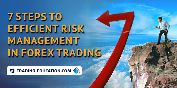 7 Steps to Efficient Risk Management in Forex Trading