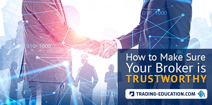 How to Make Sure Your Forex Broker is Trustworthy