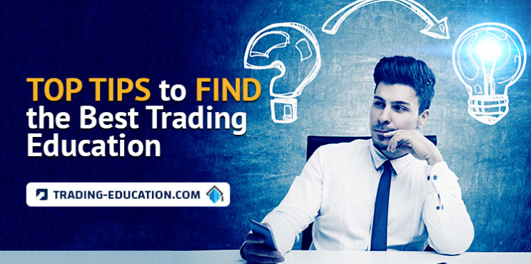 Top Tips to Find the Best Trading Education