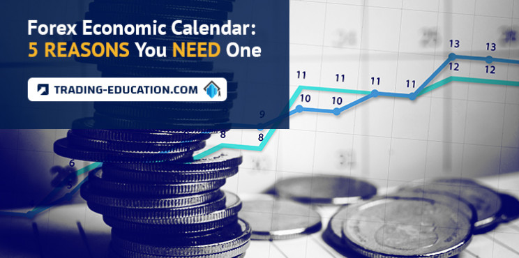 Forex Economic Calendar: 5 Reasons You Need One