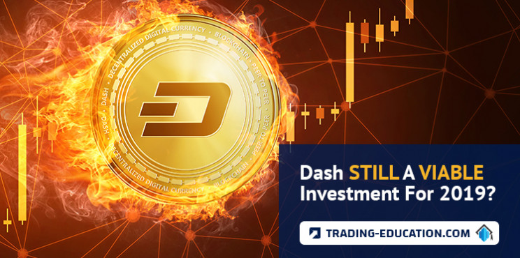 Dash Still A Viable Investment For 2019?