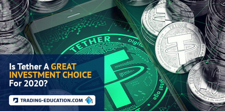 Is Tether A Good Investment Choice For 2020?