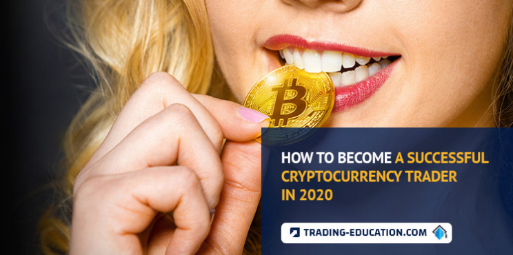 How to Become a Successful Cryptocurrency Trader in 2020