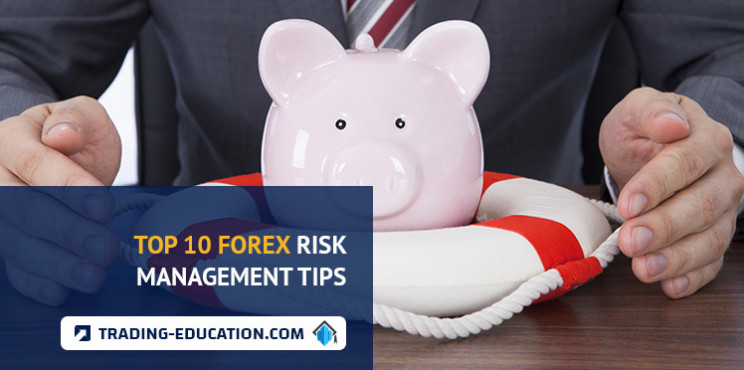 Top 10 Forex Trading Risk Management Tips: How To Stay Safe!