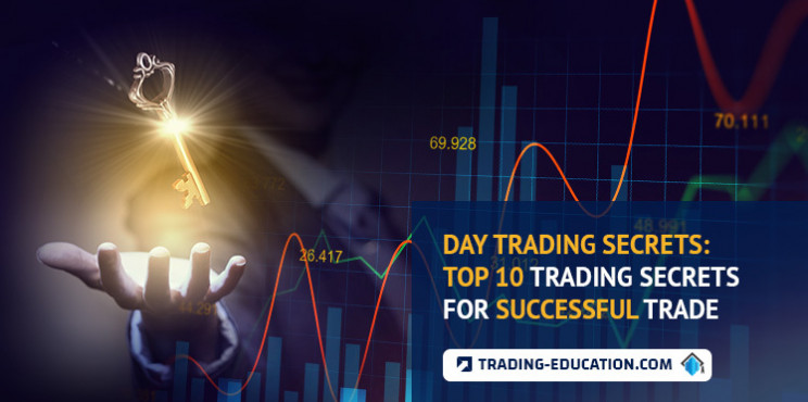 Day Trading Secrets: Top 10 Trading Secrets For A Successful Trade