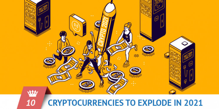What Top 10 Cryptocurrencies Will Explode In 2021?