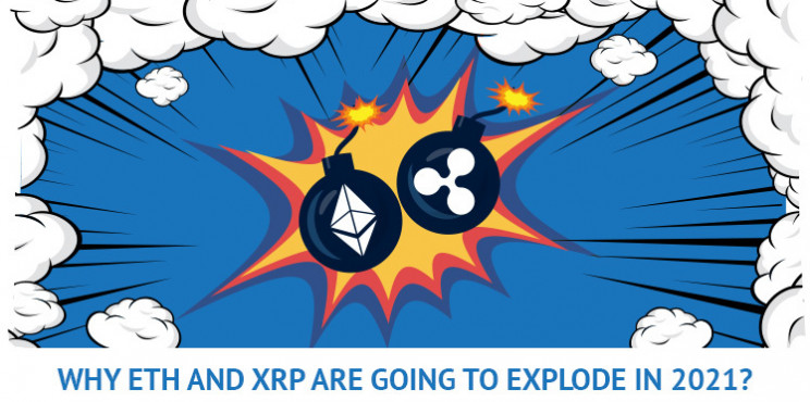 Why ETH and XRP are Going to Explode in 2021?