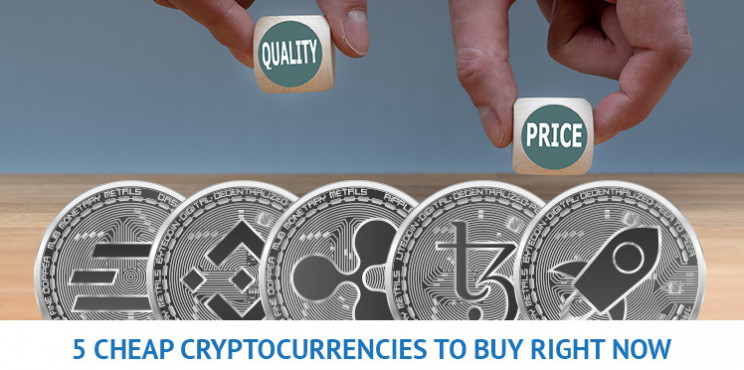 5 Cheap Cryptocurrencies to Buy Right Now – XRP, XLM, DASH, BNB, and XTZ